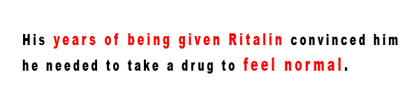 Ritalin Use to Feel Normal
