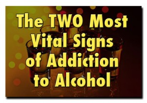 vital signs of addiction to alcohol