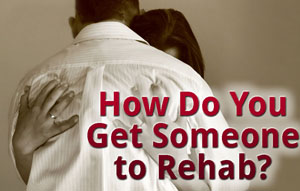 Get someone to rehab
