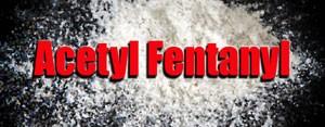 Acetyl Fentanyl