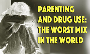 parenting and drug use