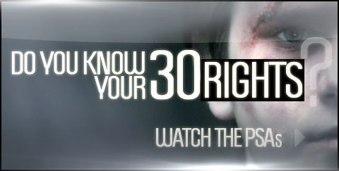 DO YOU KNOW YOUR 30 RIGHTS    WATCH THE PSA'S