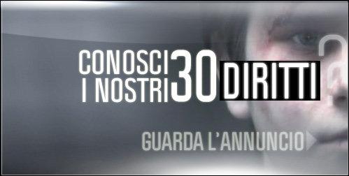 CONOSCI I NOSTRI 30 DIRITTI?  GUARDA L'ANNUNCIO