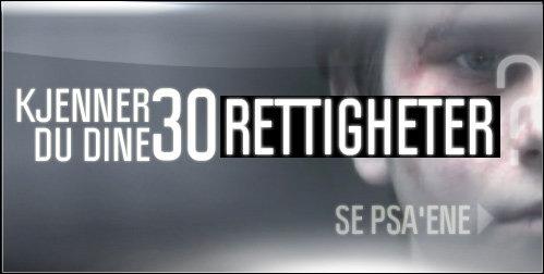 KJENNER DU DINE 30 RETTIGHETER  SE PSA'ENE