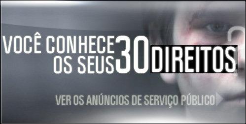 VOCÊ CONHECE OS SEUS 30 DIREITOS   VER OS ANÚNCIOS DE SERVIÇO PÚBLICO