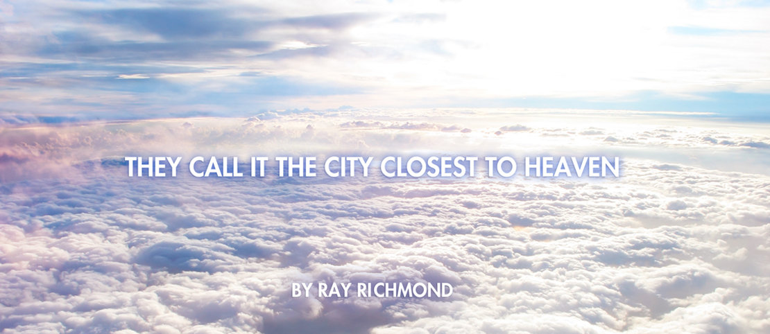 The City Closest to Heaven