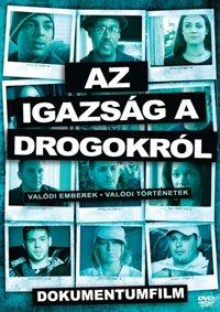 Az igazság a drogokról dokumentumfilm