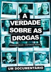 Documentário A Verdade sobre as Drogas
