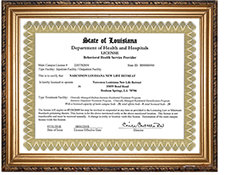 License from the State of Louisiana to operate a drug and alcohol rehabilitation facility.