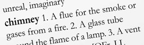 "2. You find it in the dictionary and look through the definitions for the one that applies. It says ""a flue for the smoke or gases from a fire."""