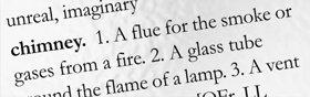 3. 你不確定排煙管的意思,所以你再查字典。 字典上說排煙管是「煙、空氣、氣體的管道或通道。」 這很合適也很合理,所以你用它造句,直到你有清楚的概念。