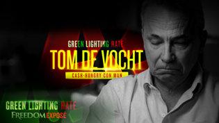 Greenlighting Hate: TomDeVocht—Cash-Hungry ConMan