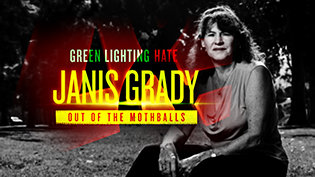 Greenlighting Hate: Janis Grady—Out of theMothballs