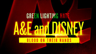 Greenlighting Hate: A&E and Disney—Blood on their Hands