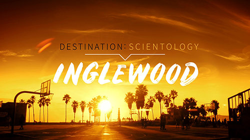 Destination: Scientology. イングルウッド