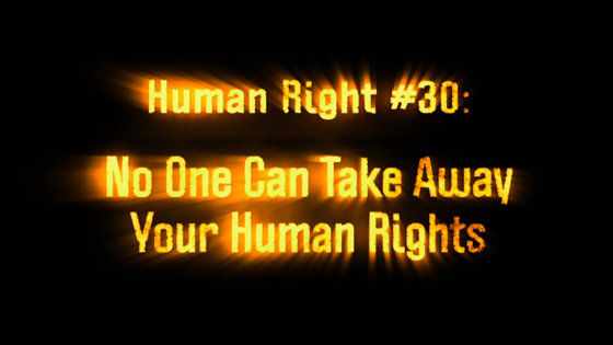 Human Right # 30 No One Can Take Away Your Human Rights