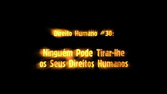 Direito Humano Número 30 Ninguém Pode Tirar–lhe os seus Direitos Humanos