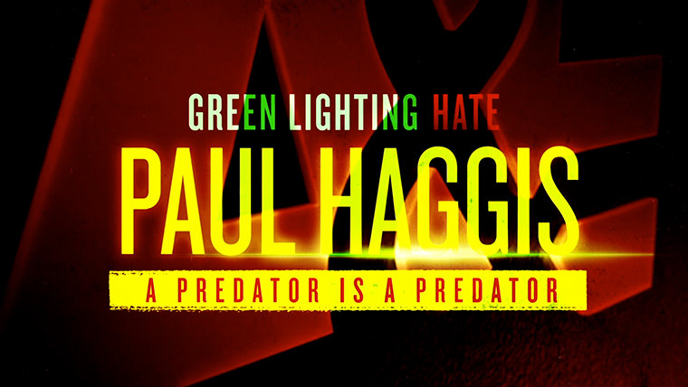 Greenlighting Hate: Paul Haggis— A Predator is a Predator