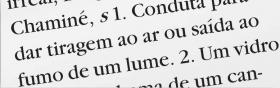 3. Não tem a certeza do que significa «conduta» por isso procura–a no dicionário. Diz «um canal ou passagem para fumo, ar ou gases». Esta encaixa–se e faz sentido, e assim você usa–a em algumas frases até ter um conceito claro da mesma.