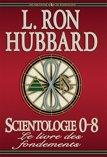 Scientologie 0-8 : le livre des fondements