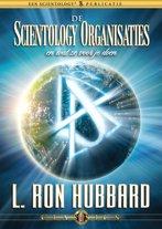 De Scientology Organisaties en wat ze voor je doen