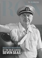 Master Mariner: At the Helm Across Seven Seas