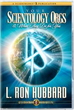 Your Scientology Orgs and What They Do For You