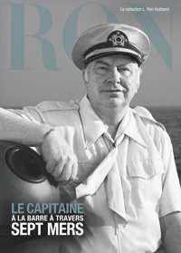 Le capitaine : à la barre à travers sept mers, Livre relié