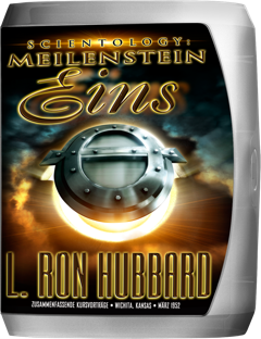 Scientology: Meilenstein Eins