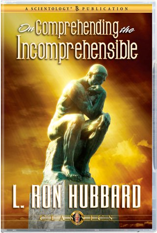 On Comprehending the Incomprehensible