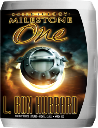 Scientology: Milestone One