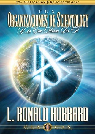 Tus organizaciones de Scientology y Lo Que Hacen Por Ti