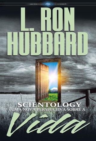 Scientology: Uma Nova Perspetiva sobre a Vida