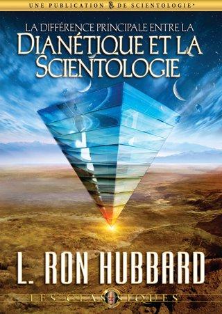 La différence principale entre la Dianétique et la Scientologie