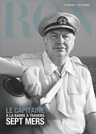 Le capitaine : à la barre à travers sept mers