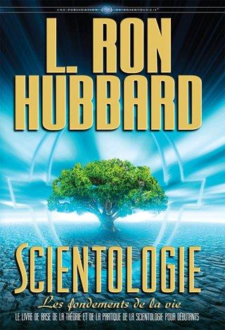 Scientologie : les fondements de la vie