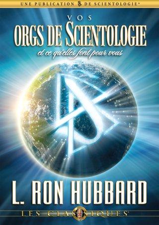 Vos orgs de Scientologie et ce qu'elles font pour vous