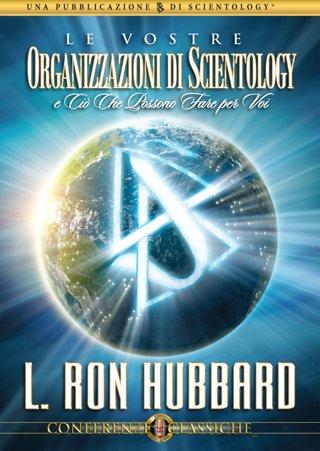 Le Vostre Organizzazioni di Scientology e Ciò Che Possono Fare per Voi
