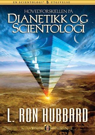Hovedforskjellen på Dianetikk og Scientologi