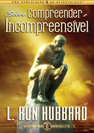 Sobre Compreender o Incompreensível